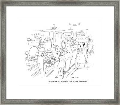 Those Are Mr. Getzel's. Mr. Getzel Lives Here Framed Print by Claude Smith