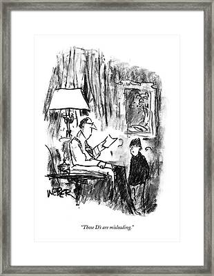 Those D's Are Misleading Framed Print by Robert Weber