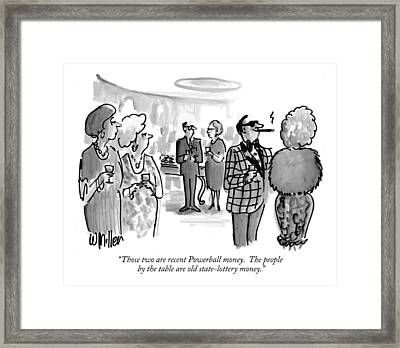 Those Two Are Recent Powerball Money.  The People Framed Print by Warren Miller