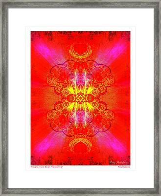 Thoughts Of Love And Light Transforming Framed Print by Roxy Hurtubise
