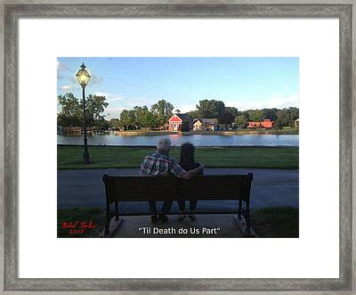 Til Death Do Us Part Framed Print by Michael Rucker