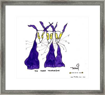Tis Three Terrorists Framed Print by Tis Art