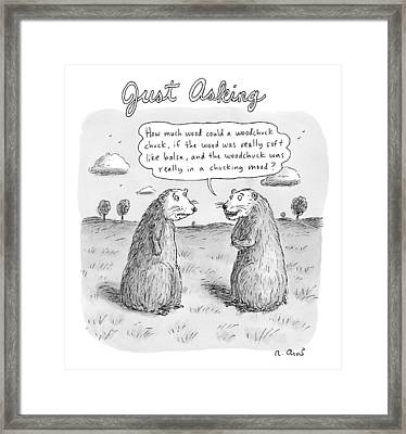 Title: Just Asking One Woodchuck Says To Another Framed Print