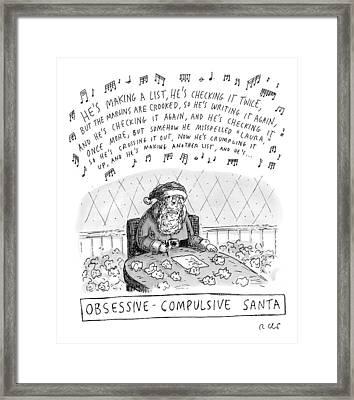 Title: Obsessive-compulsive Santa. Santa Is Shown Framed Print