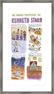 Title: The Further Temptations Of Kenneth Starr Framed Print