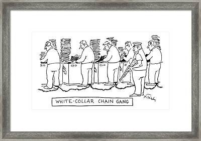 Title: White Collar Chain Gang Office Workers Framed Print by Mike Twohy