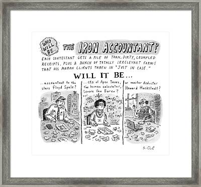 Title: Who Will Be The... The Iron Accountant? Framed Print