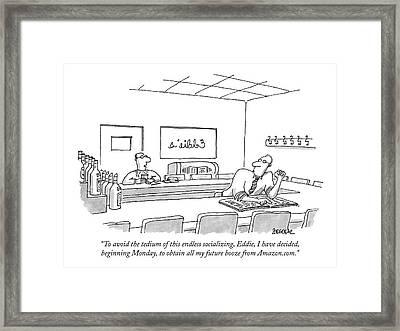 To Avoid The Tedium Of This Endless Socializing Framed Print