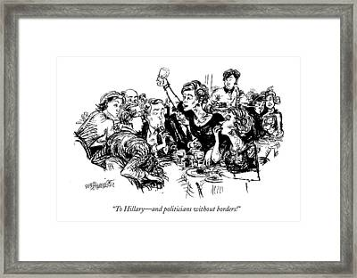 To Hillary - And Politicians Without Borders! Framed Print by William Hamilton