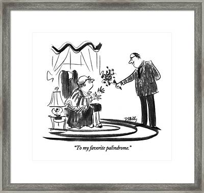 To My Favorite Palindrome Framed Print