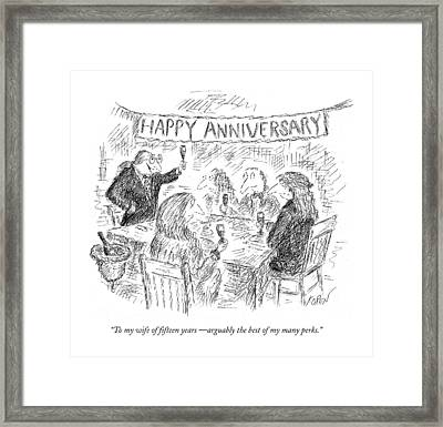 To My Wife Of Fifteen Years  - Arguably The Best Framed Print by Edward Koren