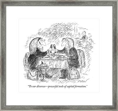 To Our Divorces - Powerful Tools Of Capital Framed Print by Edward Koren