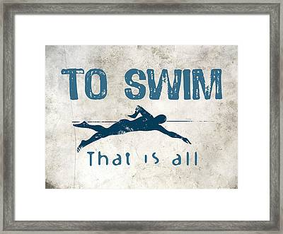 To Swim That Is All Framed Print by Flo Karp