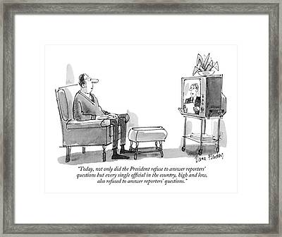 Today, Not Only Did The President Refuse Framed Print