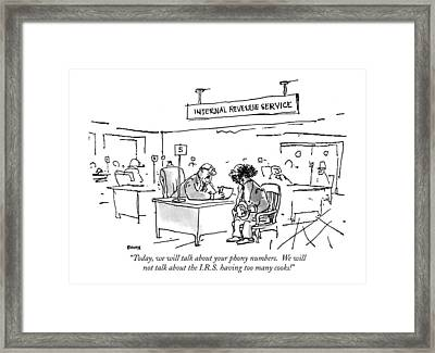 Today, We Will Talk About Your Phony Numbers Framed Print