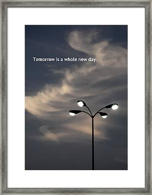 Tomorrow Is A Whole New Day Framed Print by Lena Wilhite