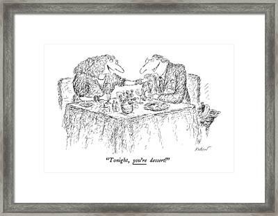 Tonight, You're Dessert! Framed Print by Edward Koren