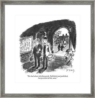 Too Bad About Old Ainsworth. Published Framed Print