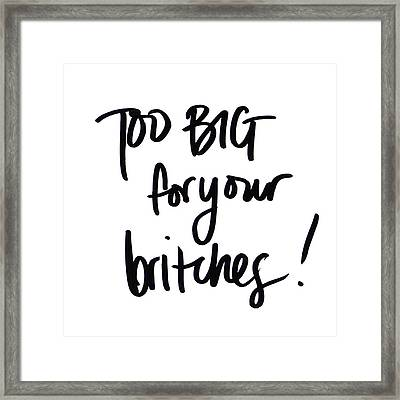 Too Big For Your Britches! Framed Print