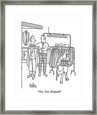 Too Tom Wolfeish! Framed Print