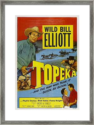 Topeka, Top Wild Bill Elliott, Bottom Framed Print by Everett