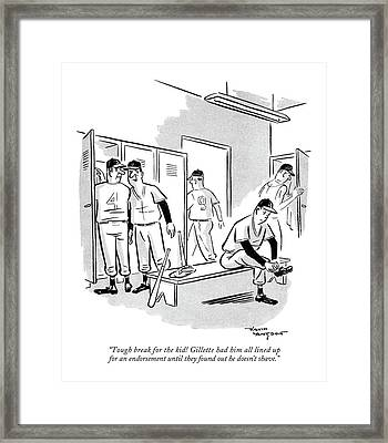Tough Break For The Kid! Gillette Had Him All Framed Print by David Langdon
