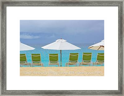 Travel Is The Only Thing You Buy That Makes You Richer Framed Print