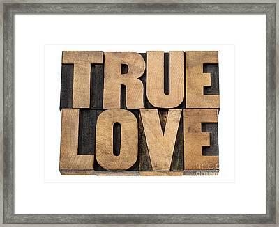 True Love In Wood Type Framed Print