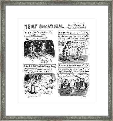 Truly Educational Children's Programming Framed Print by Roz Chas