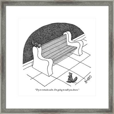 Try To Remain Calm. I'm Going To Talk You Down Framed Print by J.C.  Duffy