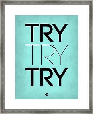 Try Try Try Poster Blue Framed Print