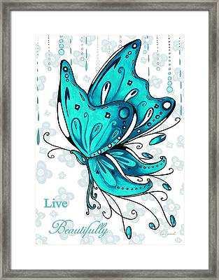 Turquoise Aqua Butterfly And Flowers Inspirational Painting Design Megan Duncanson Live Beautifully Framed Print by Megan Duncanson