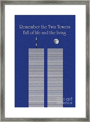 Twin Towers Remember The Lives Framed Print by Andee Design