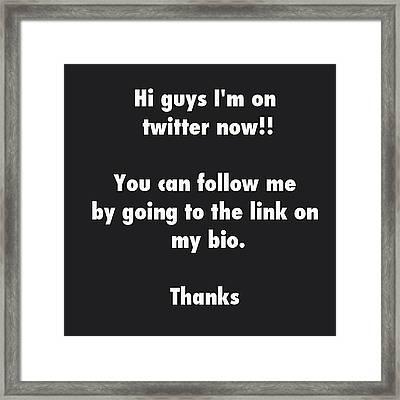 #twitter #followme Framed Print by Usman Ali