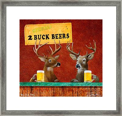 Two Buck Beers... Framed Print by Will Bullas