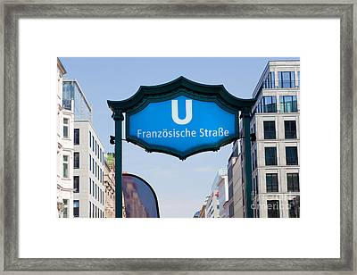Ubahn Franzosische Strasse Berlin Germany Framed Print by Michal Bednarek