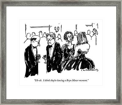 Uh-oh.  I Think They're Having A Bryn Mawr Moment Framed Print by Michael Crawford