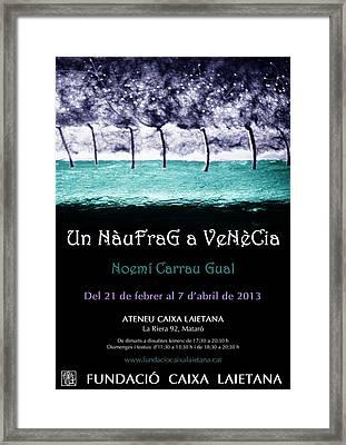 Un Naufrag A Venezia - Mostra Art Jove - Febrer 2013 Mataro - Barcelona Framed Print by Arte Venezia