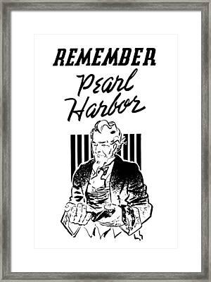 Uncle Sam - Remember Pearl Harbor  Framed Print