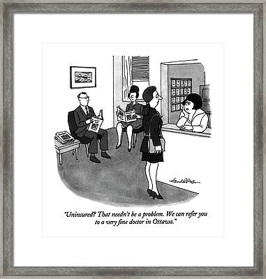 Uninsured? That Needn't Be A Problem Framed Print