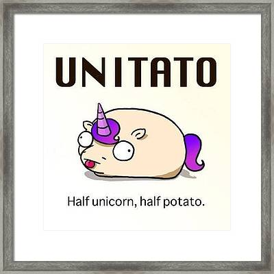 #unitato Half #unicorn Half #potato Framed Print by Steven Griffin