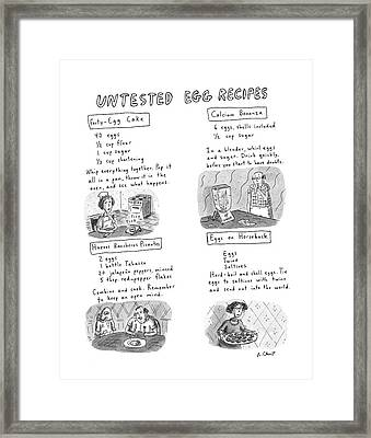 Untested Egg Recipes Framed Print by Roz Chast