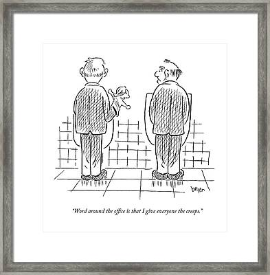 Word Around The Office Is That I Give Everyone Framed Print by Daniel Beyer