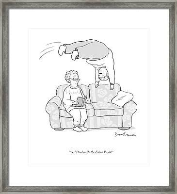 Yes! Paul Nails The Edna Vault! Framed Print