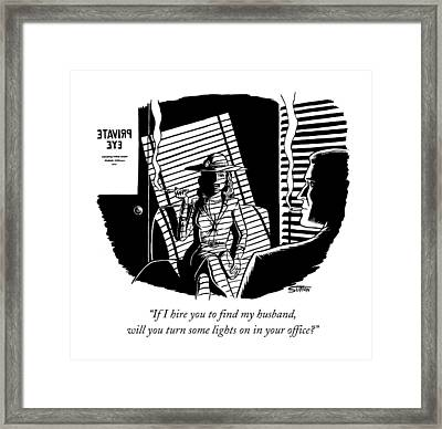 If I Hire You To Find My Husband Framed Print by Ward Sutton