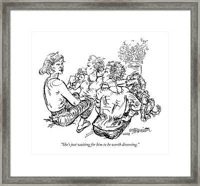 She's Just Waiting For Him To Be Worth Divorcing Framed Print by William Hamilton