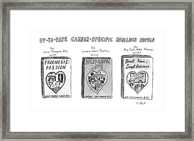 Up-to-date Career-specific Romance Novels Framed Print