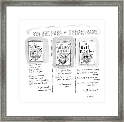'valentines For Republicans' Framed Print by Roz Chast