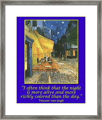 Van Gogh Motivational Quotes - Cafe Terrace At Night II Framed Print by Jose A Gonzalez Jr