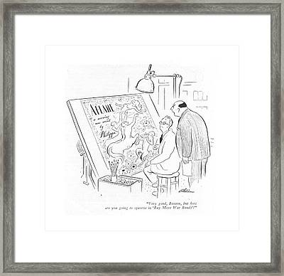 Very Good, Benson, But How Are You Going Framed Print